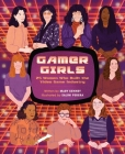 Gamer Girls: 25 Women Who Built the Video Game Industry Cover Image