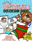 My First Christmas Coloring Book: Christmas Activity Book For Kids: Best Christmas Gift For Boys & Girls Under 5; 50+ Pages Of Holiday Fun With Season Cover Image