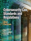 Cybersecurity Law, Standards and Regulations: 2nd Edition Cover Image