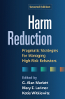 Harm Reduction, Second Edition: Pragmatic Strategies for Managing High-Risk Behaviors Cover Image