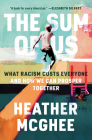 The Sum of Us: What Racism Costs Everyone and How We Can Prosper Together Cover Image