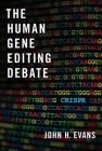 The Human Gene Editing Debate Cover Image