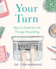 Your Turn: Ways to Celebrate Life Through Storytelling Cover Image