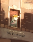 Die Fuchsstadt: German Edition of The Fox's City Cover Image