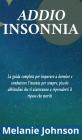 Addio Insonnia: La guida completa per imparare a dormire e combattere l'insonia per sempre, piccole abbitudini che ti aiuteranno a rip Cover Image