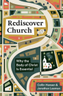 Rediscover Church: Why the Body of Christ Is Essential Cover Image