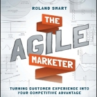 The Agile Marketer Lib/E: Turning Customer Experience Into Your Competitive Advantage Cover Image