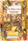 The Sea Is Ours: Tales from Steampunk Southeast Asia Cover Image