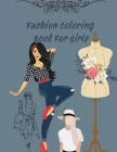 Fashion Coloring Book For Girls: Fun and Stylish Fashion and Beauty Coloring 42 PAGES for Girls, Kids, Teens and Women with 42 Fabulous Fashion Style Cover Image