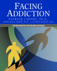 Facing Addiction: Starting Recovery from Alcohol and Drugs Cover Image