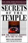 Secrets of the Temple: How the Federal Reserve Runs the Country Cover Image