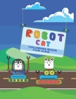 Robot cat coloring book for kidz: Discover this Robot cat coloring book Cover Image