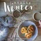 Making Winter: A Hygge-Inspired Guide to Surviving the Winter Months Cover Image