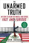 The Unarmed Truth: My Fight to Blow the Whistle and Expose Fast and Furious Cover Image