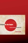 Science for the Empire: Scientific Nationalism in Modern Japan Cover Image