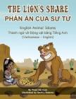 The Lion's Share - English Animal Idioms (Vietnamese-English): PhẦn Ăn CỦa SƯ TỬ Cover Image