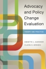 Advocacy and Policy Change Evaluation: Theory and Practice Cover Image