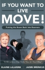If You Want to Live, Move!: Putting the Boom Back into Boomers Cover Image