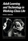 Adult Learning and Technology in Working-Class Life (Learning in Doing: Social) Cover Image