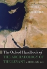 The Oxford Handbook of the Archaeology of the Levant: C. 8000-332 Bce (Oxford Handbooks) Cover Image
