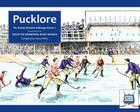 Pucklore: The Hockey Research Anthology (Society for International Hockey Research Volume 1) Cover Image