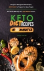 Keto Diet Recipes in 30 Minutes: Gorgeous Ketogenic Diet Recipes, Super Easy to Prepare for Busy People. This Guide Will Help You Lose Weight Faster Cover Image