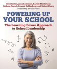 Powering Up Your School: The Learning Power Approach to School Leadership Cover Image