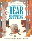 A Beginner's Guide to Bearspotting Cover Image