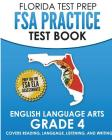 FLORIDA TEST PREP FSA Practice Test Book English Language Arts Grade 4: Covers Reading, Language, Listening, and Writing Cover Image