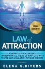 Law of Attraction - Manifestation Exercises - Transform All Areas of Your Life with Tested LOA & Quantum Physics Secrets Cover Image