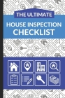 The Ultimate House Inspection Checklist: First Time Home Buyers Guide for Home Purchase, Property Inspection Checklist, House Flipping Book, Real Esta Cover Image