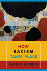 How Racism Takes Place Cover Image