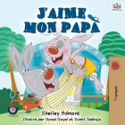 J'aime mon papa: I Love My Dad - French Edition (French Bedtime Collection) Cover Image