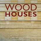 Wood Houses (Contemporary Architecture & Interiors) Cover Image