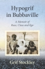 Hypogrif in Bubbaville: A Memoir of Race, Class and Ego Cover Image