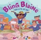 Bling Blaine: Throw Glitter, Not Shade Cover Image
