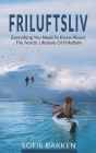 Friluftsliv: Everything You Need To Know About The Nordic Lifestyle Of Friluftsliv Cover Image