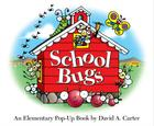 School Bugs: An Elementary Pop-up Book by David A. Carter (David Carter's Bugs) Cover Image