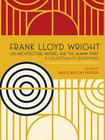 Frank Lloyd Wright on Architecture, Nature, and the Human Spirit: A Collection of Quotations Cover Image