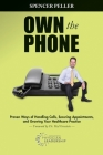 Own the Phone: Proven Ways of Handling Calls, Securing Appointments, and Growing Your Healthcare Practice Cover Image