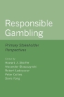Responsible Gambling: Primary Stakeholder Perspectives Cover Image