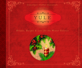 Yule: Rituals, Recipes & Lore for the Winter Solstice (Llewellyn's Sabbat Essentials #7) Cover Image