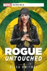 Rogue: Untouched: A Marvel Heroines Novel Cover Image