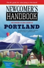 Newcomer's Handbook for Moving To and Living In Portland: Including Vancouver, Gresham, Hillsboro, Beaverton, Tigard, and Wilsonville Cover Image