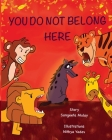 You do not belong here: A book about prejudice and discrimination Cover Image