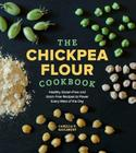 Chickpea Flour Cookbook: Healthy Gluten-Free and Grain-Free Recipes to Power Every Meal of the Day Cover Image