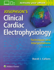Josephson's Clinical Cardiac Electrophysiology: Techniques and Interpretations Cover Image