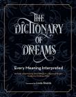 The Dictionary of Dreams: Every Meaning Interpreted Cover Image