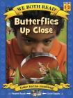 Butterflies Up Close (We Both Read - Level 1-2) Cover Image