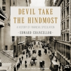 Devil Take the Hindmost Lib/E: A History of Financial Speculation Cover Image